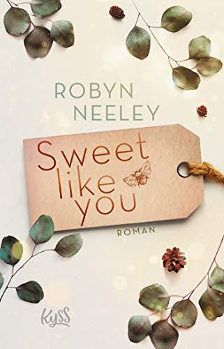 Buchseite und Rezensionen zu 'Sweet like you (Honey-Springs-Reihe, Band 1)' von Robyn Neeley