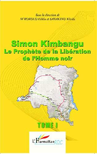 Simon Kimbangu The Profet of the Liberation of the Black Man Volym 1