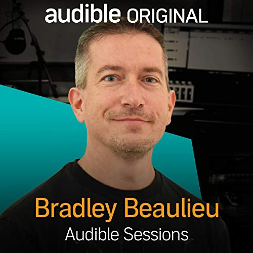 FREE: Audible Sessions with Bradley Beaulieu Titelbild