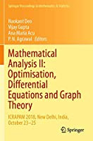 Mathematical Analysis II: Optimisation, Differential Equations and Graph Theory: ICRAPAM 2018, New Delhi, India, October 23–25 (Springer Proceedings in Mathematics & Statistics, 307)