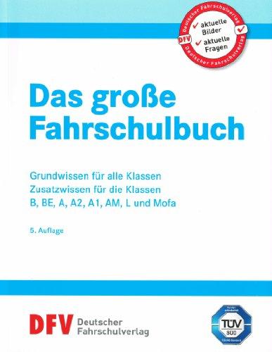 Führerschein 2014 - Das große Fahrschulbuch - alle Klassen - mit Zugang zum Onlinebuch