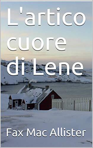 L'artico cuore di Lene (Italian Edition)