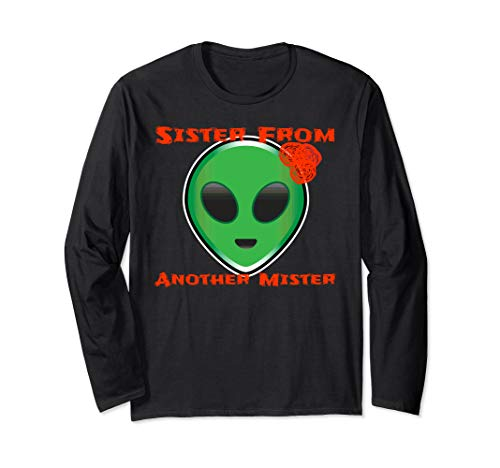 Alien Sister From Another Mister Space Being Halloween Shirt Langarmshirt