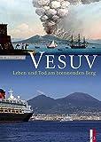 Vesuv: Leben und Tod am brennenden Berg G