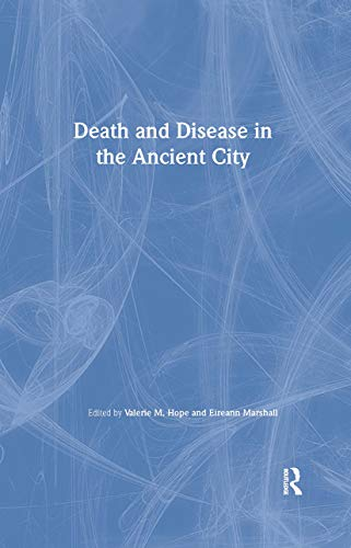 Death and Disease in the Ancient City (Routledge Classical Monographs)