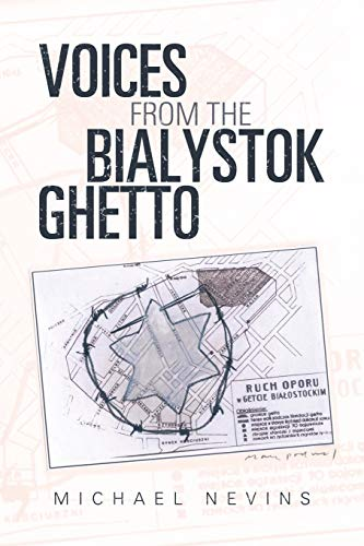 Voices from the Bialystok Ghetto