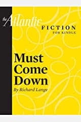 Must Come Down (a short story from The Atlantic) (From the Archives of The Atlantic) Kindle Edition
