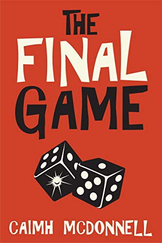 The Final Game by [Caimh McDonnell]