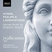 Hymns Psalms & Lamentations: Sacred Music by ROBERT WHITE (2010-01-26)