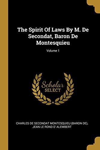 The Spirit Of Laws By M. De Secondat, Baron De Montesquieu; Volume 1