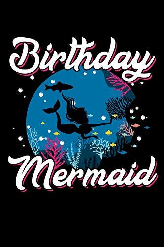 Birthday Mermaid: 120 Seiten (6x9 Zoll) Notizbuch Kariert für Meerjungfrau Freunde I Meerjungfer Kariertes Notizheft I Nixe Notizblock I Geburtstag Notizplaner