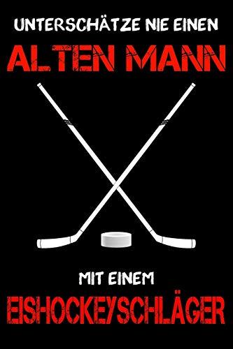 Eishockey Notizbuch - Unterschätze nie einen alten Mann mit einem Eishockeyschläger: DIN A5 Kariert 120 Seiten | Planer Tagebuch Notizheft Notizblock ... | Geschenk Geschenkidee Weihnachten Geburtsta