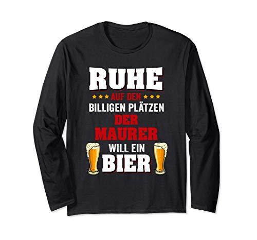 Der Maurer Will Ein Bier Lustiger Spruch Bauarbeiter Job Langarmshirt