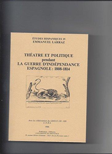 Théâtre et politique pendant la guerre d'indépendance espagnole : 1808-1814