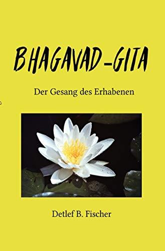 Bhagavad-Gita: Der Gesang des Erhabenen