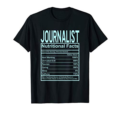 Funny Journalist t-shirt Nutrition Facts shirt