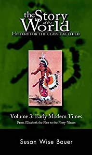 Story of the World, Vol. 3: History for the Classical Child: Early Modern Times (Revised Edition)
