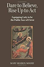 Dare to Believe, Rise Up to Act: Equipping laity to be the public face of Christ