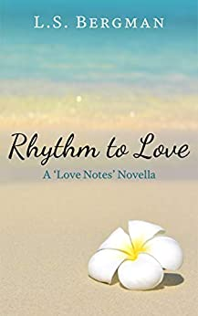 Rhythm to Love (Love Notes Book 3) by [L.S. Bergman]