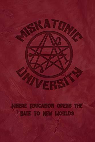 "Miskatonic University Where Education Opens The Gate To New Worlds: Dot Grid Journal, 6""x9"""