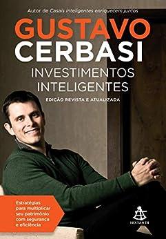 Investimentos inteligentes por [Gustavo Cerbasi]