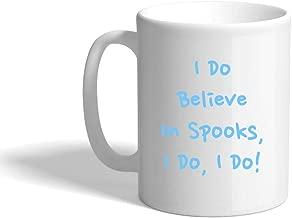 Light Blue I Do Believe In Spooks I Do Ceramic Coffee Cup White Mug