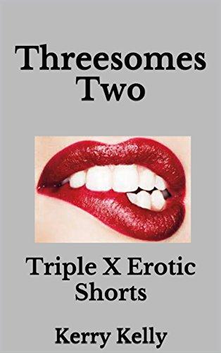 Threesomes Two: Triple X Erotic Shorts (English Edition)
