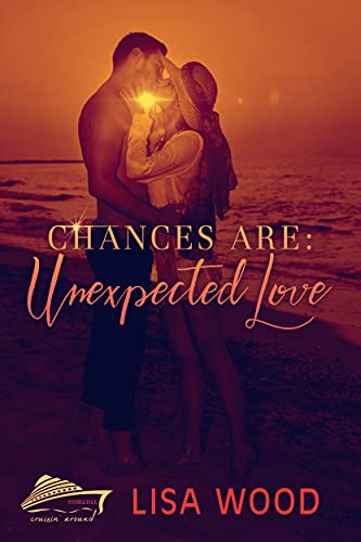 Chances Are: Unexpected Love (Cruisin' Around Series) by [Lisa Wood]