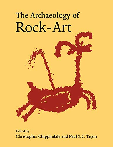 The Archaeology of Rock-Art (New Directions in Archaeology)