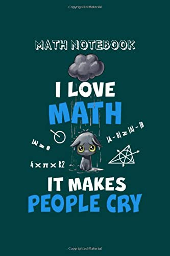 Math Notebook: math i love math it makes people cry - 50 sheets, 100 pages - 6 x 9 inches