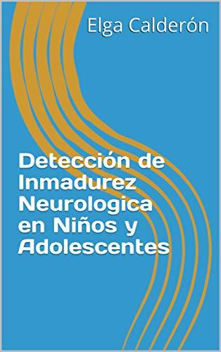 Detección de Inmadurez Neurologica en Niños y Adolescentes