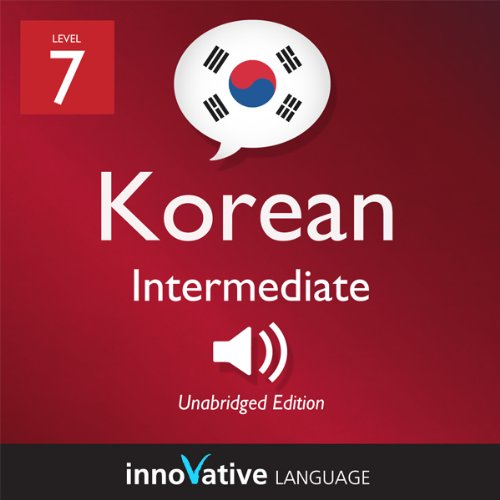 Learn Korean - Level 7: Intermediate Korean, Volume 1: Lessons 1-25 audiobook cover art