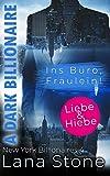 A Dark Billionaire: Ins Büro, Fräulein! (New York Billionaires, Band 4)