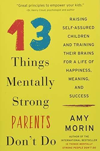 13 Things Mentally Strong Parents