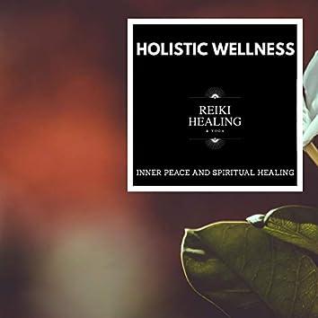 Holistic Wellness - Inner Peace And Spiritual Healing