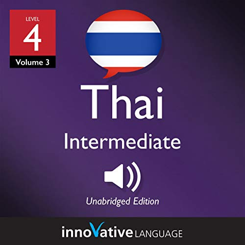 Learn Thai - Level 4: Intermediate Thai, Volume 3     Lessons 1-25              De :                                                                                                                                 Innovative Language Learning LLC                               Lu par :                                                                                                                                 ThaiPod101                      Durée : 4 h et 44 min     Pas de notations     Global 0,0