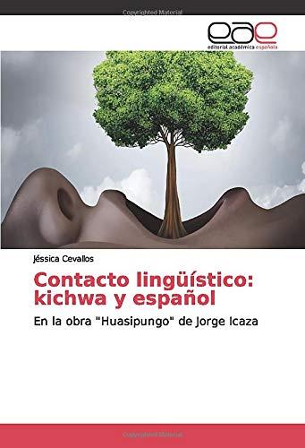 """Contacto lingüístico: kichwa y español: En la obra """"Huasipungo"""" de Jorge Icaza"""
