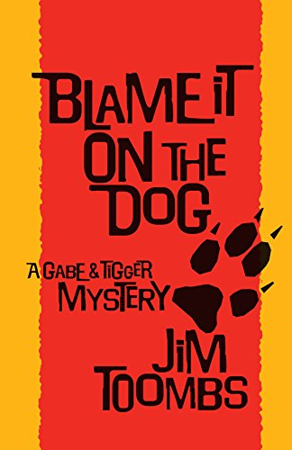 Blame It On The Dog (Gabe and Tigger Mystery Book 2) (English Edition)