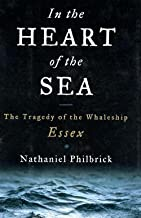 Nathaniel Philbrick: In the Heart of the Sea : The Tragedy of the Whaleship Essex (Hardcover); 2000 Edition