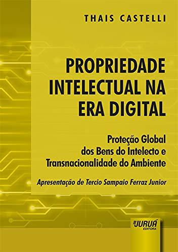 Propriedade Intelectual na Era Digital - Proteção Global dos Bens do Intelecto e Transnacionalidade do Ambiente - Apresentação de Tercio Sampaio Ferraz Junior