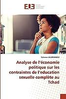 Analyse de l'économie politique sur les contraintes de l'education sexuelle complète au Tchad