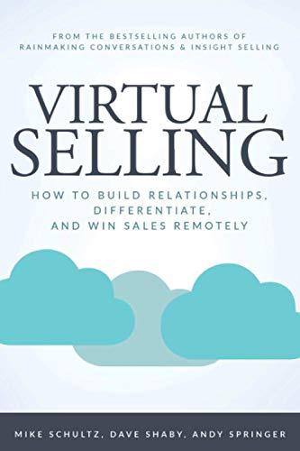 Compare Textbook Prices for Virtual Selling: How to Build Relationships, Differentiate, and Win Sales Remotely  ISBN 9781734883909 by Schultz, Mike,Shaby, Dave,Springer, Andy,Doerr, John