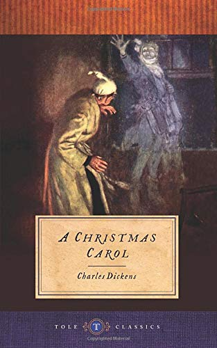 A Christmas Carol (Tole Classics): (Illustrated)