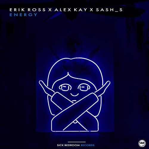 Erik Ross, Alex Kay, Sash_S