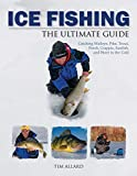 Ice Fishing: The Ultimate Guide (Heliconia Press) Fundamentals, Techniques, and Gear for Catching Walleye, Pike, Trout, Perch, Crappie, Sunfish, and More; Includes Rod, Reel, Line, & Lure Selection