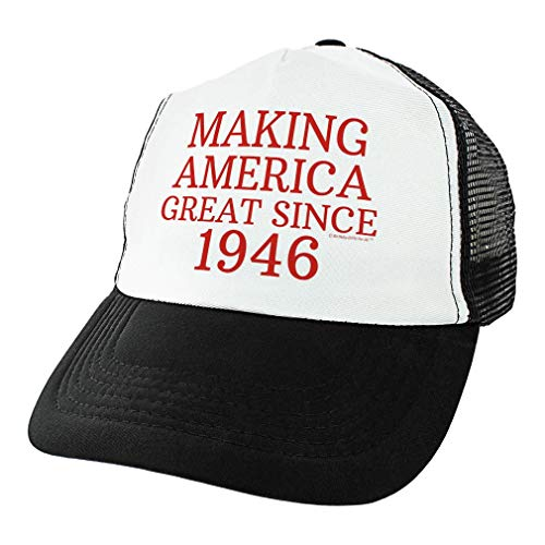 Making America Great Since 1946 Hat
