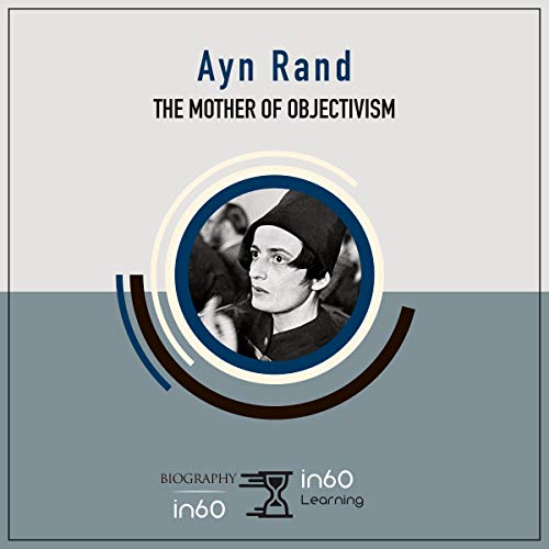 Ayn Rand: The Mother of Objectivism audiobook cover art