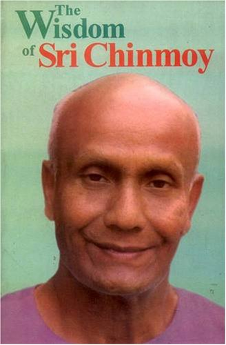 The Wisdom of Sri Chinmoy