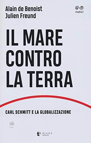 Il mare contro la terra. Carl Schmitt e la globalizzazione
