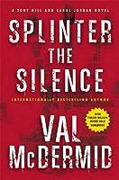 Splinter the Silence: A Tony Hill and Carol Jordan Novel (Tony Hill Novels)